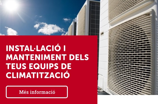 Instal·lació i Manteniment dels teus equips de climatització