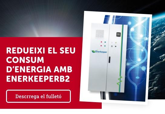 REDUEIXI EL SEU CONSUM D'ENERGIA AMB ENERKEEPERB2